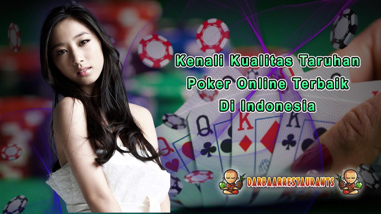 Kenali Kualitas Taruhan Poker Online Terbaik Di Indonesia